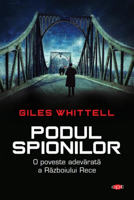 Podul spionilor | Giles Whittell