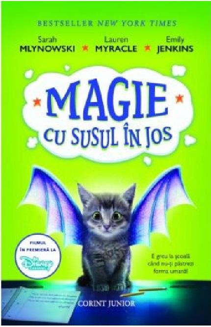 Magie cu susul în jos | Sarah Mlynowski, Lauren Myracle, Emily Jenkins