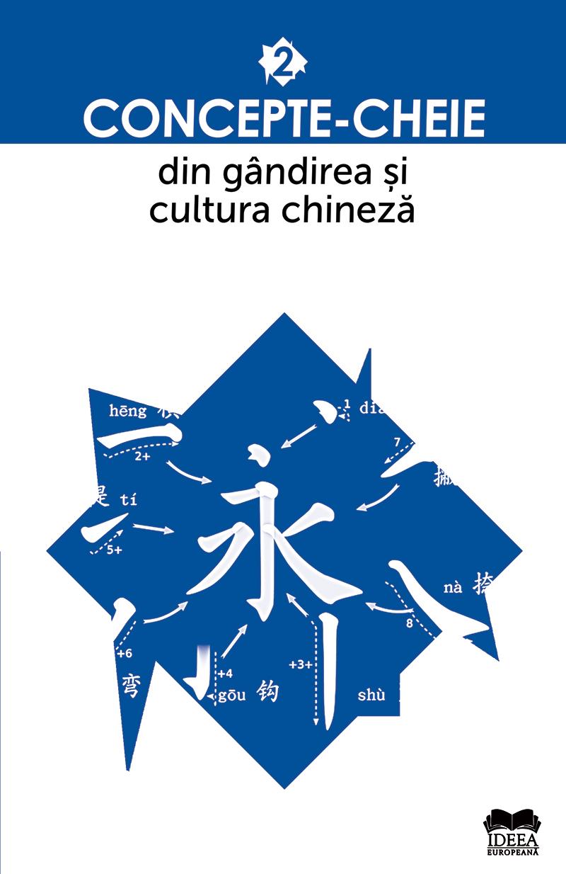 Concepte-cheie din gandirea si cultura chineza, Vol. II