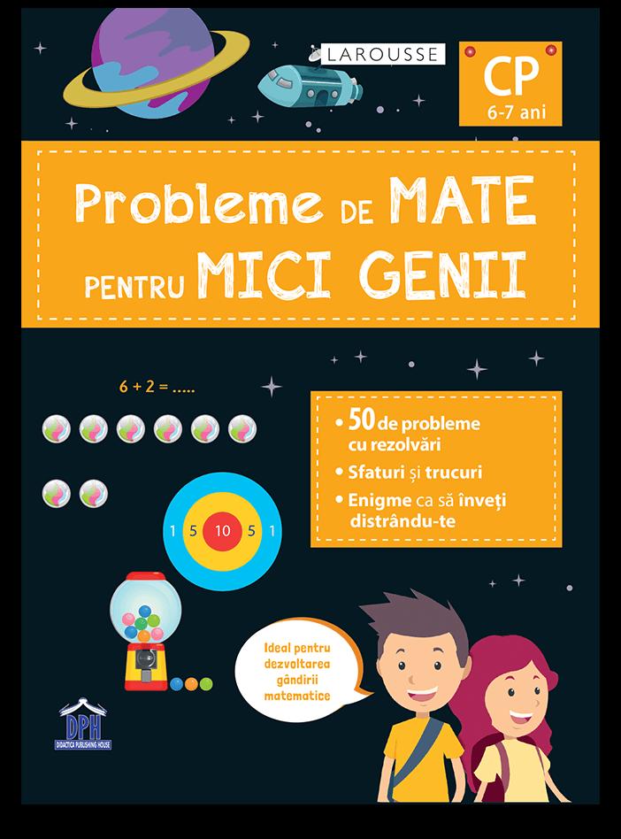 Probleme de mate pentru mici genii - Clasa pregatitoare 6-7 ani |