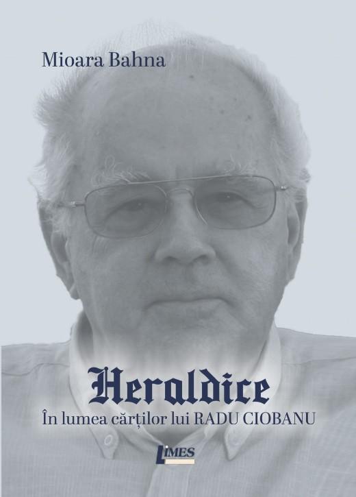 Heraldice. In lumea cartilor lui Radu Ciobanu
