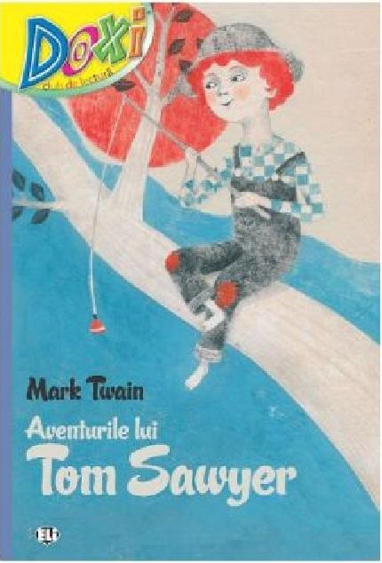 Doxi - Aventurile Lui Tom Sawyer | Mark Twain