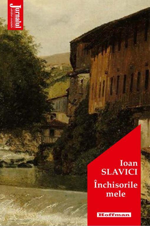 Inchisorile mele | Ioan Slavici
