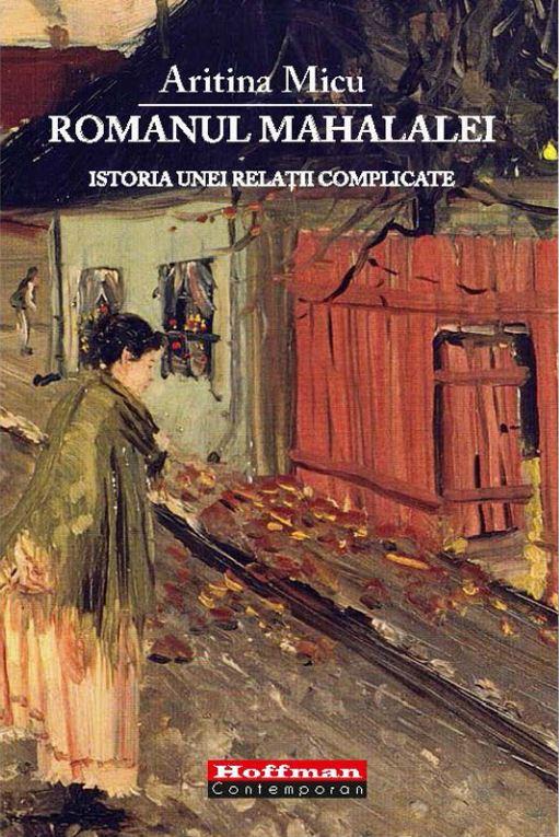 Romanul mahalalei | Aritina Micu
