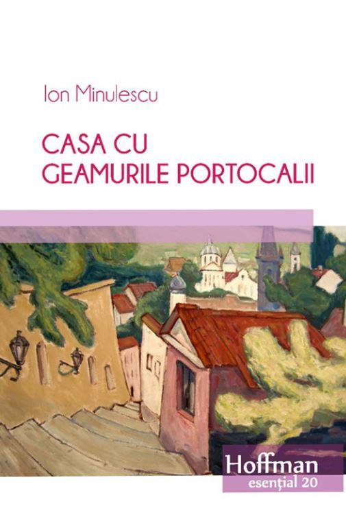 Casa cu geamurile portocalii | Ion Minulescu