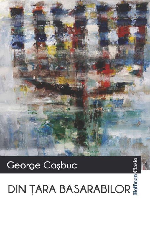 Din tara Basarabilor | George Cosbuc