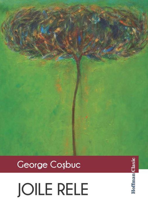 Joile rele | George Cosbuc