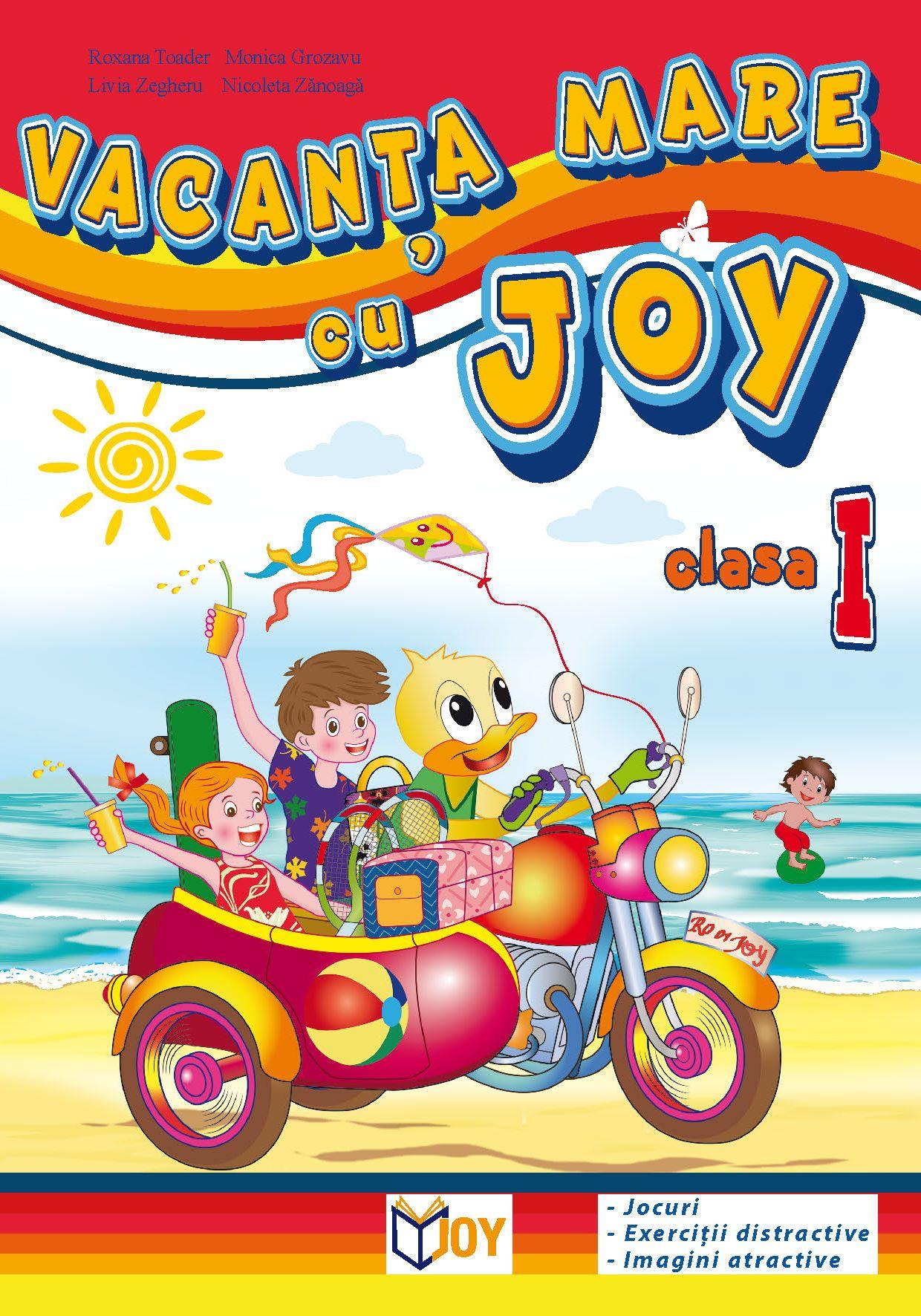 Caiet pentru clasa I - Vacanta mare cu Joy   Roxana Toader