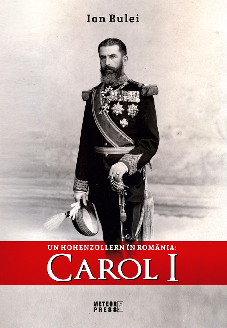 Un Hohenzollern in Romania: Carol I