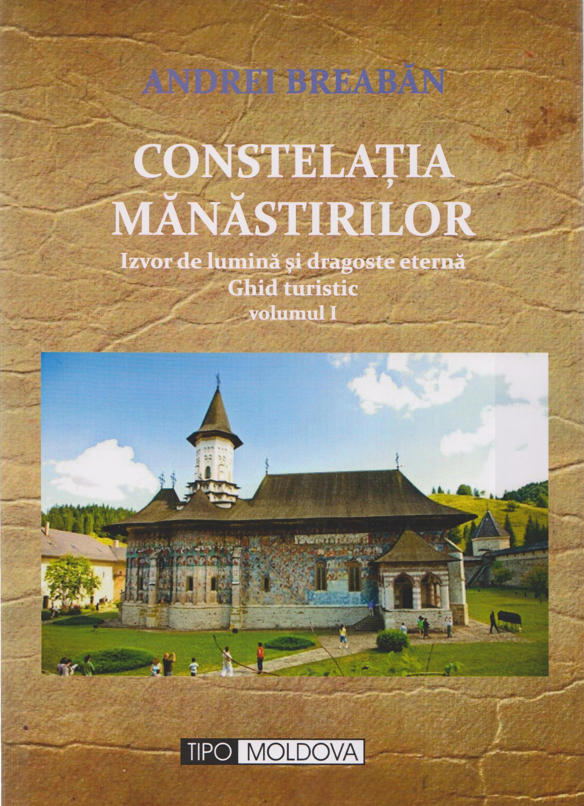 Constelatia manastirilor - Volumul I