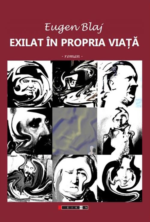 Exilat in propria viata | Eugen Blaj