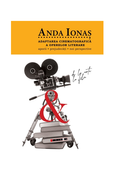 Imagine Adaptarea Cinematografica A Operelor Literare - Anda Ionas