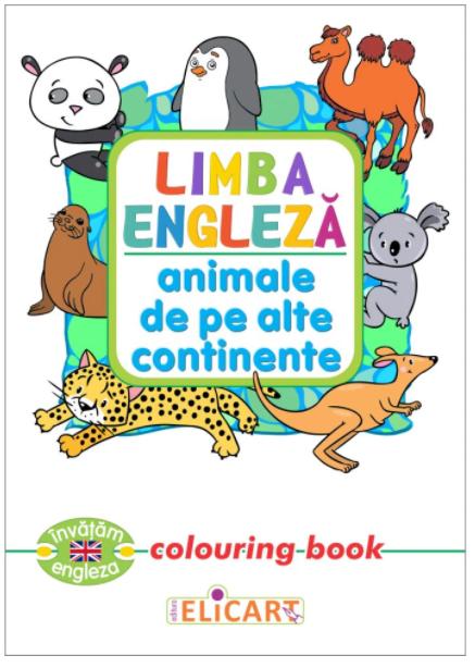 Limba engleza. Animale de pe alte continente (Colouring book) |