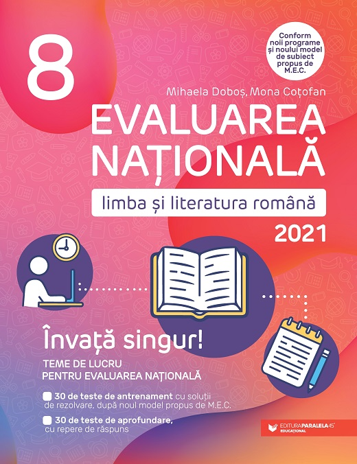 Evaluarea Nationala 2021 - Limba Si Literatura Romana, Clasa A Viii-a | Cotofan Mona, Mihaela Dobos