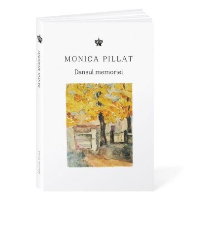 Dansul memoriei | Monica Pillat
