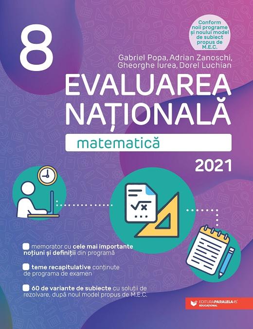 Matematica. Evaluarea Nationala 2021. Clasa A Viii-a | Gabriel Popa, Adrian Zanoschi