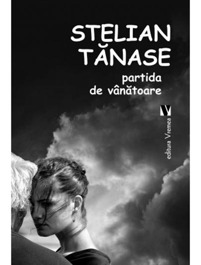 Partida de vanatoare | Stelian Tanase