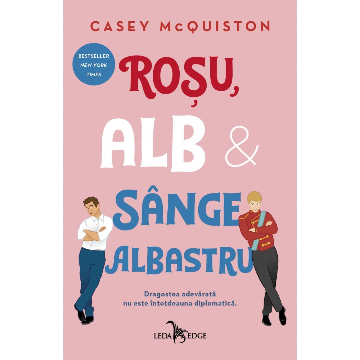 Rosu, alb si sange albastru | Casey Mcquiston