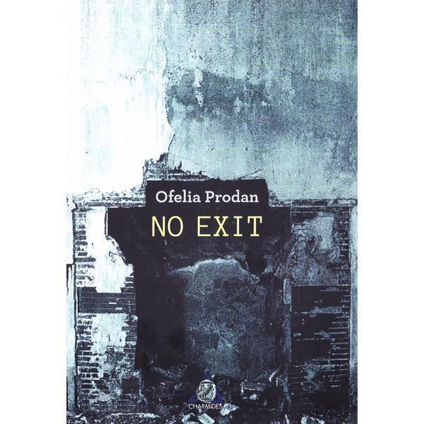 No Exit | Ofelia Prodan