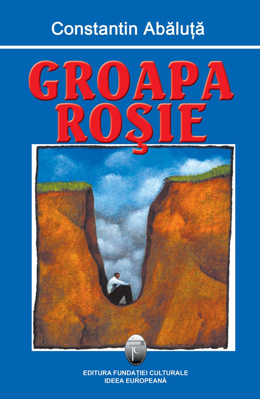 Groapa rosie | Constantin Abaluta
