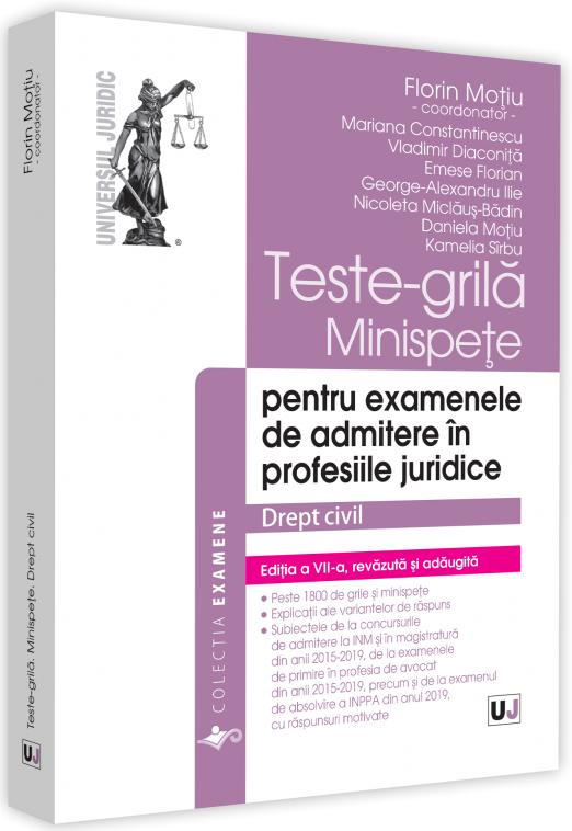 Teste-grila, minispete pentru examenele de admitere in profesiile juridice. Drept civil