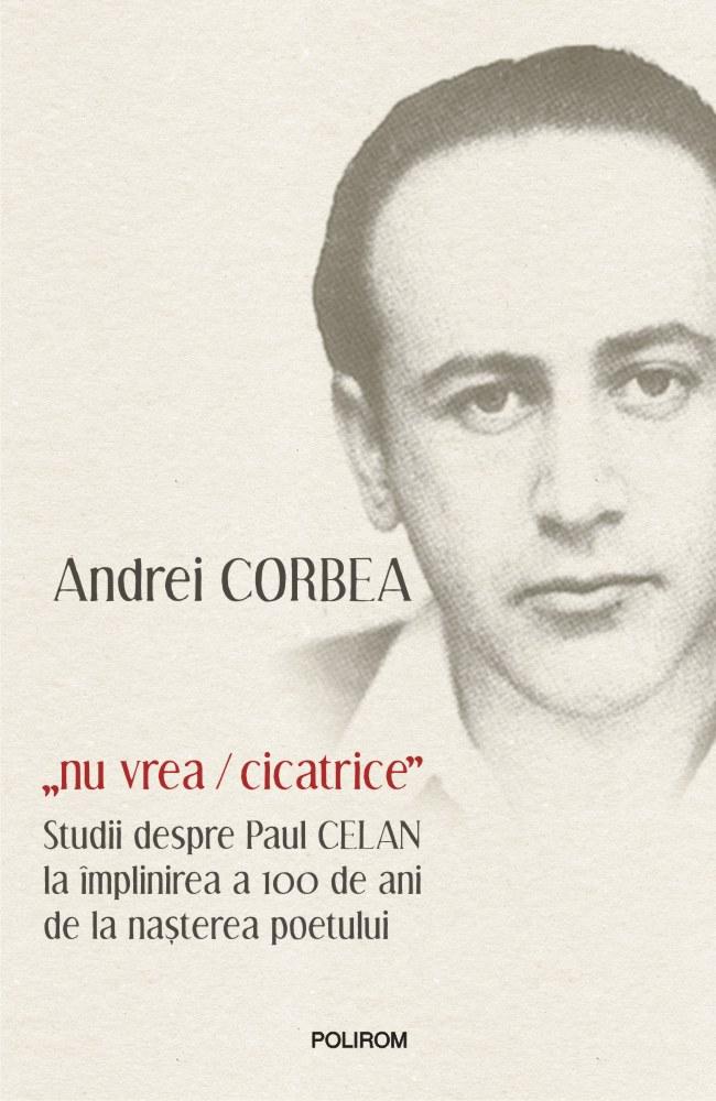 """""""nu vrea/cicatrice""""   Andrei Corbea – Carte in limba romana by Carturesti"""