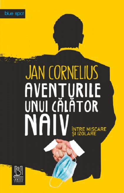 Aventurile unui calator naiv | Jan Cornelius