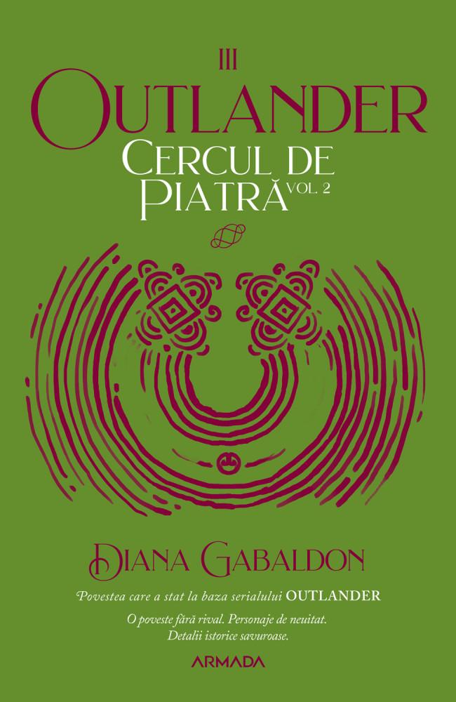 Cercul de piatra, Volumul 2 | Diana Gabaldon