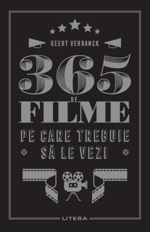 365 de filme pe care trebuie sa le vezi | Geert Verbanck