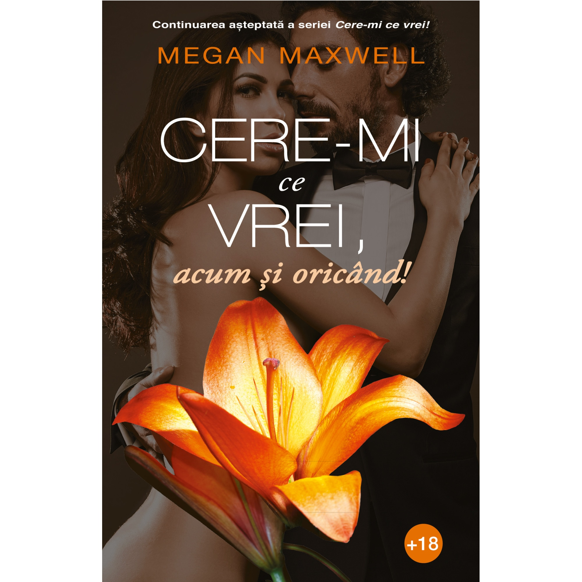 Cere-mi ce vrei, acum si oricand | Megan Maxwell