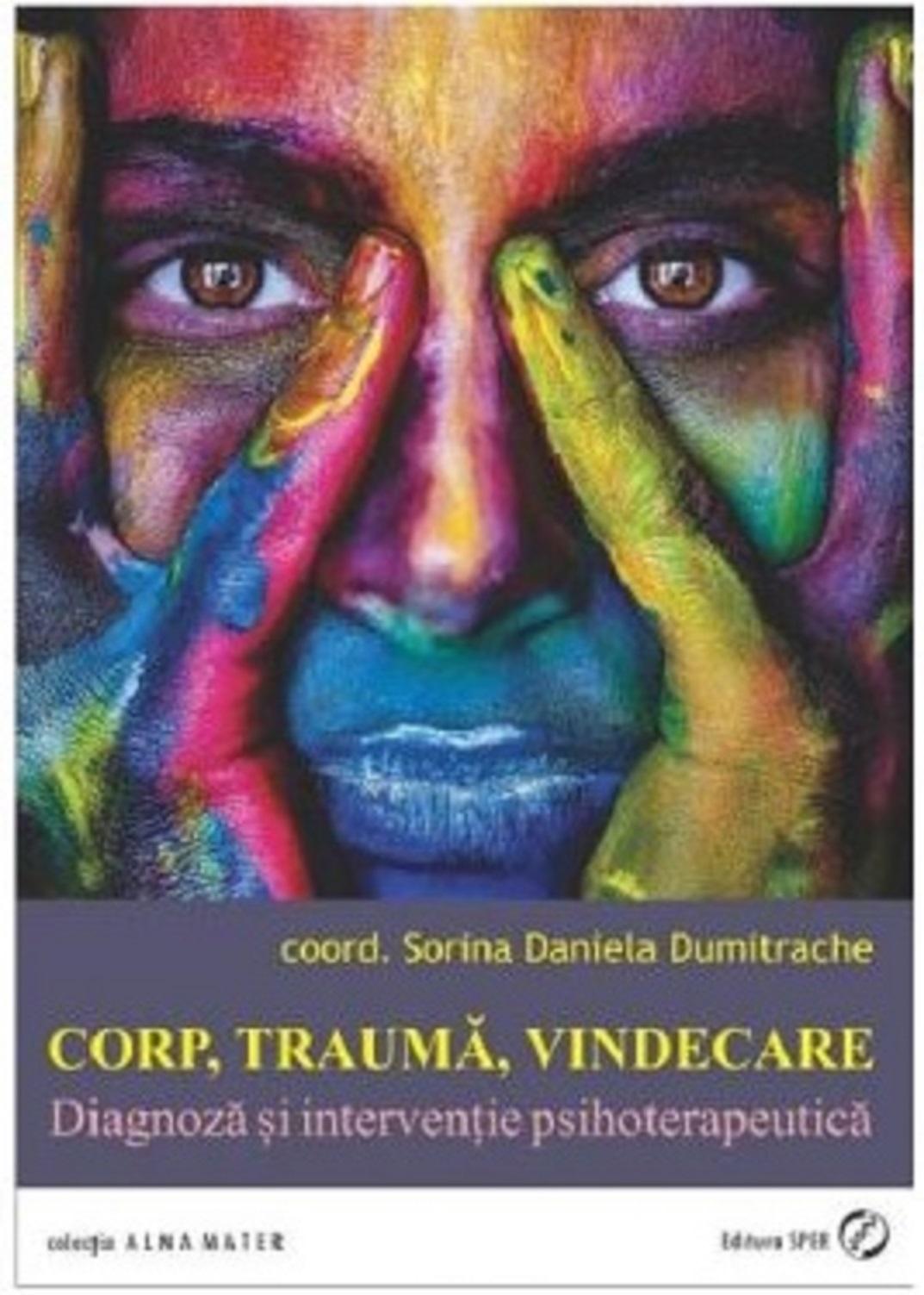Corp, trauma, vindecare. Diagnoza si interventie psihoterapeutica