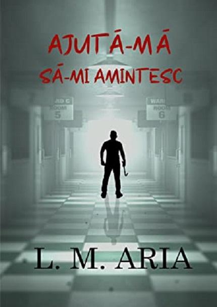 Ajuta-ma sa-mi amintesc | L.M. Aria