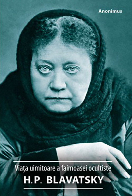Viata uimitoare a faimoasei ocultiste H. P. Blavatsky