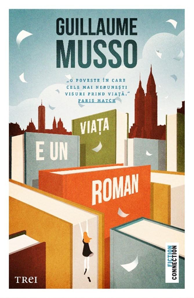 Imagine Viata E Un Roman - Guillaume Musso