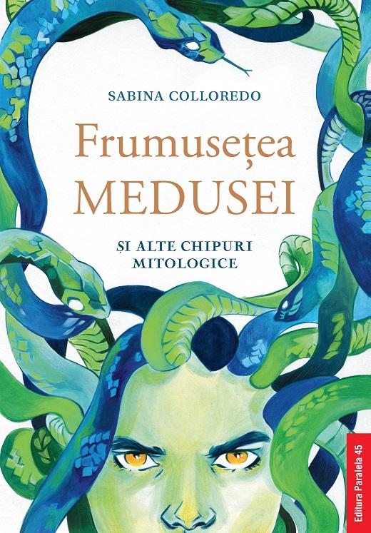 Frumusetea Medusei si alte chipuri mitologice