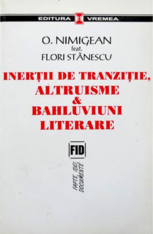 Inertii de tranzitie - altruisme si bahluviuni literare