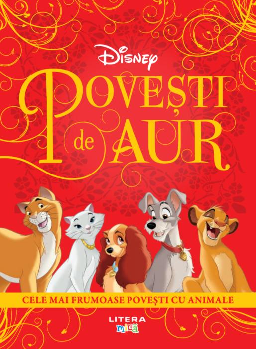 Disney - Povesti de aur. Cele mai frumoase povesti cu animale