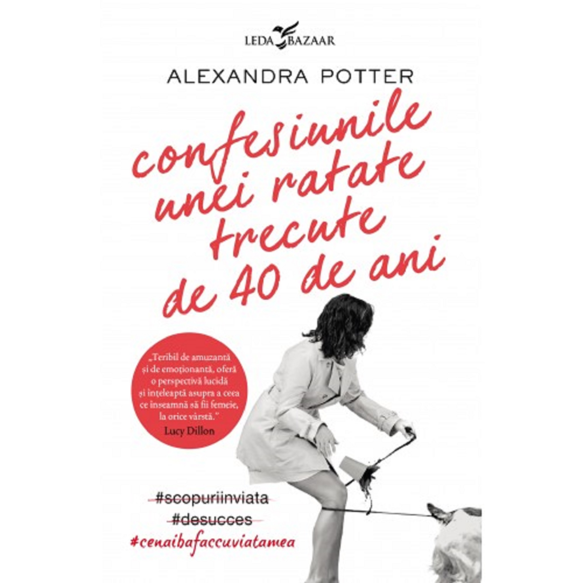 Confesiunile unei ratate trecute de 40 de ani | Alexandra Potter