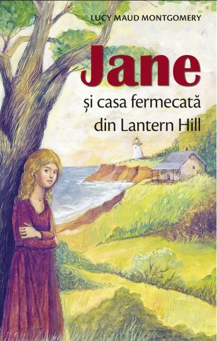 Jane si casa fermecata din Lantern Hill | Lucy Maud Montgomery