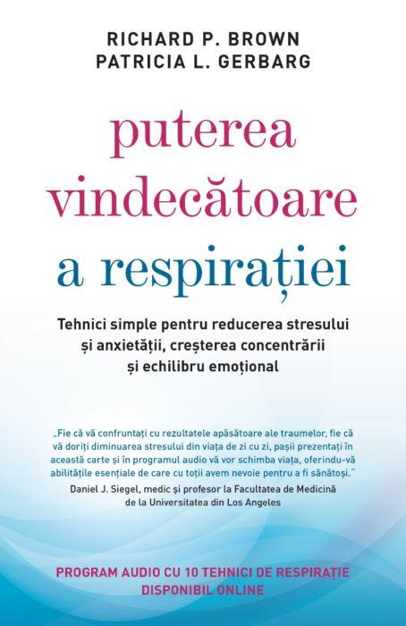 Puterea vindecatoare a respiratiei | Richard P. Brown, Patricia L. Gerbarg