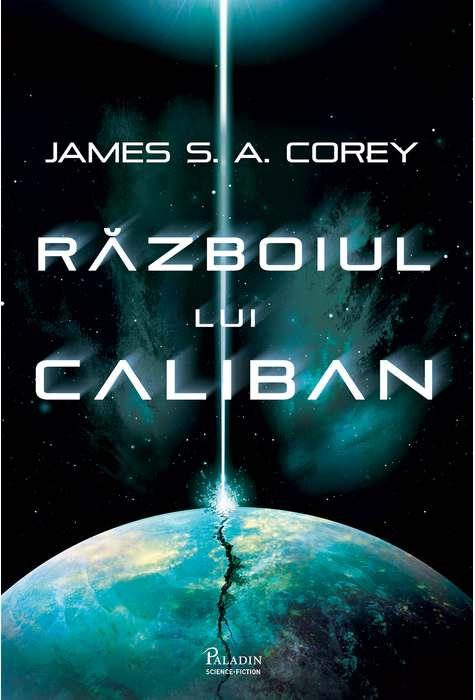 Razboiul lui Caliban | James S. A. Corey