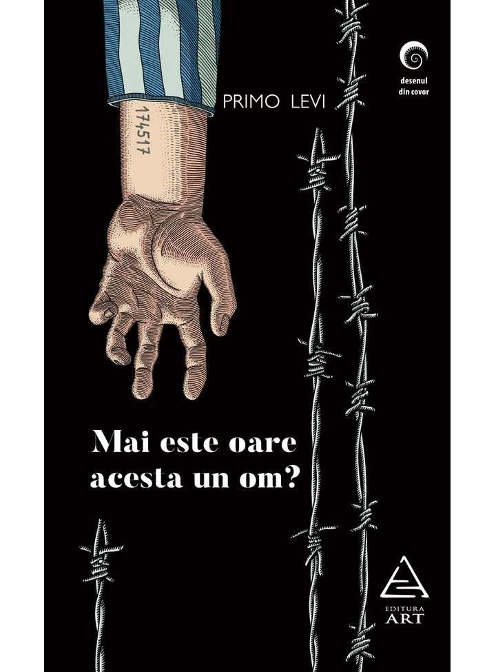 Mai este oare acesta un om? | Primo Levi