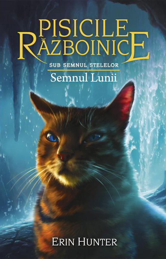 Pisicile Razboinice - Sub semnul stelelor: Semnul Lunii | Erin Hunter