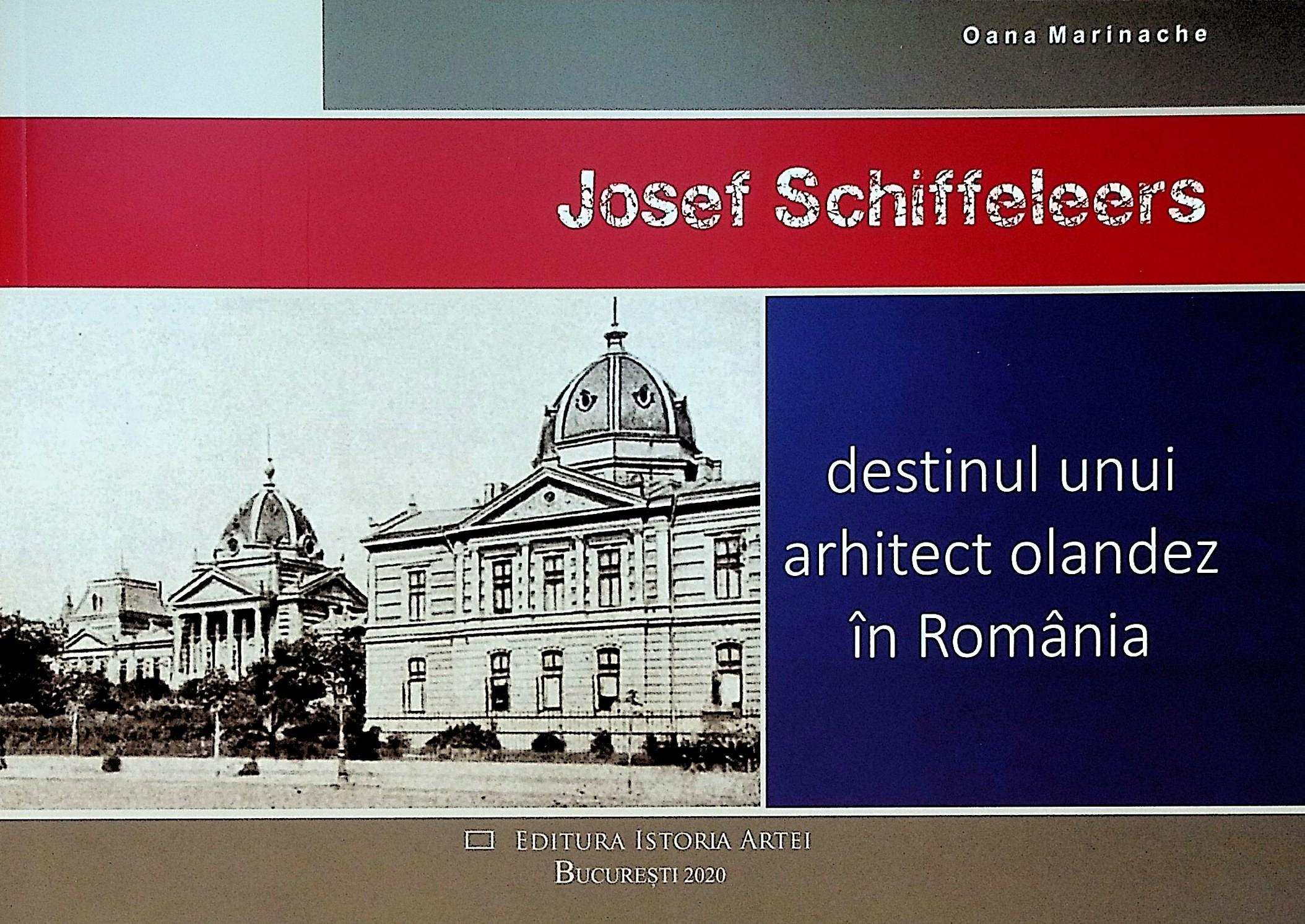 Josef Schiffeleers. Destinul unui arhitect olandez in Romania