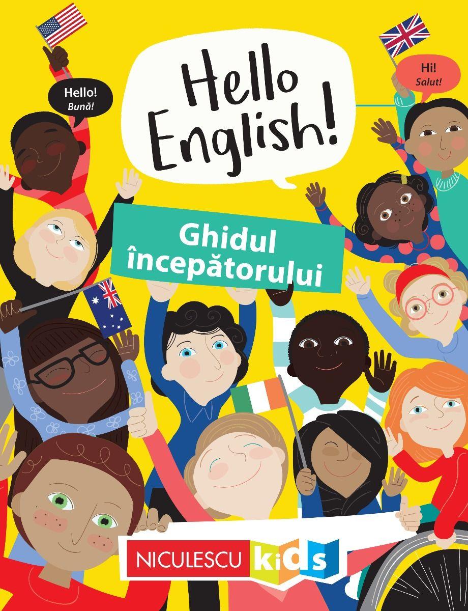 Ghidul incepatorului - Hello English! - Editie Bilingva