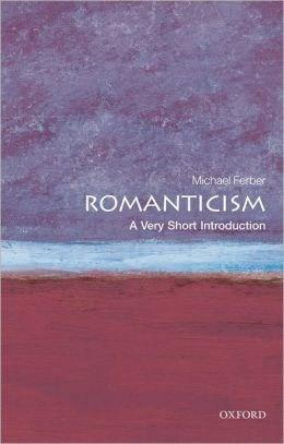 Romanticism: A Very Short Introduction | Michael Ferber