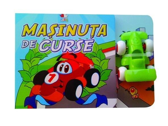 Masinuta De Curse. Carte Cu Jucarie |