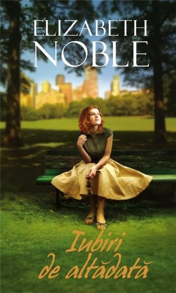 Iubiri de altadata | Elizabeth Noble
