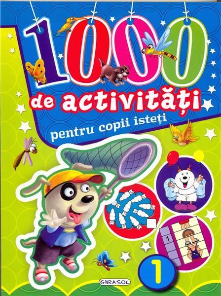 1000 De Activitati Pentru Copii Isteti - Vol. 1 |