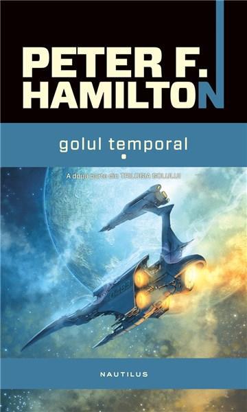 Golul temporal Vol. I - II - Trilogia Golului Vol. II | Peter F. Hamilton